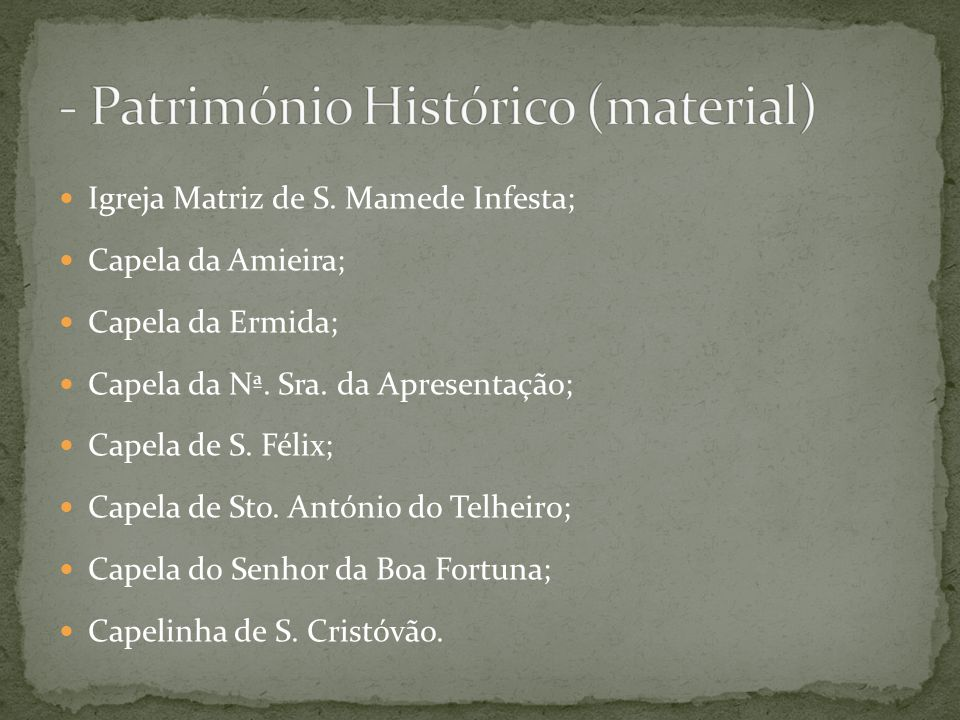 - Património Histórico (material)