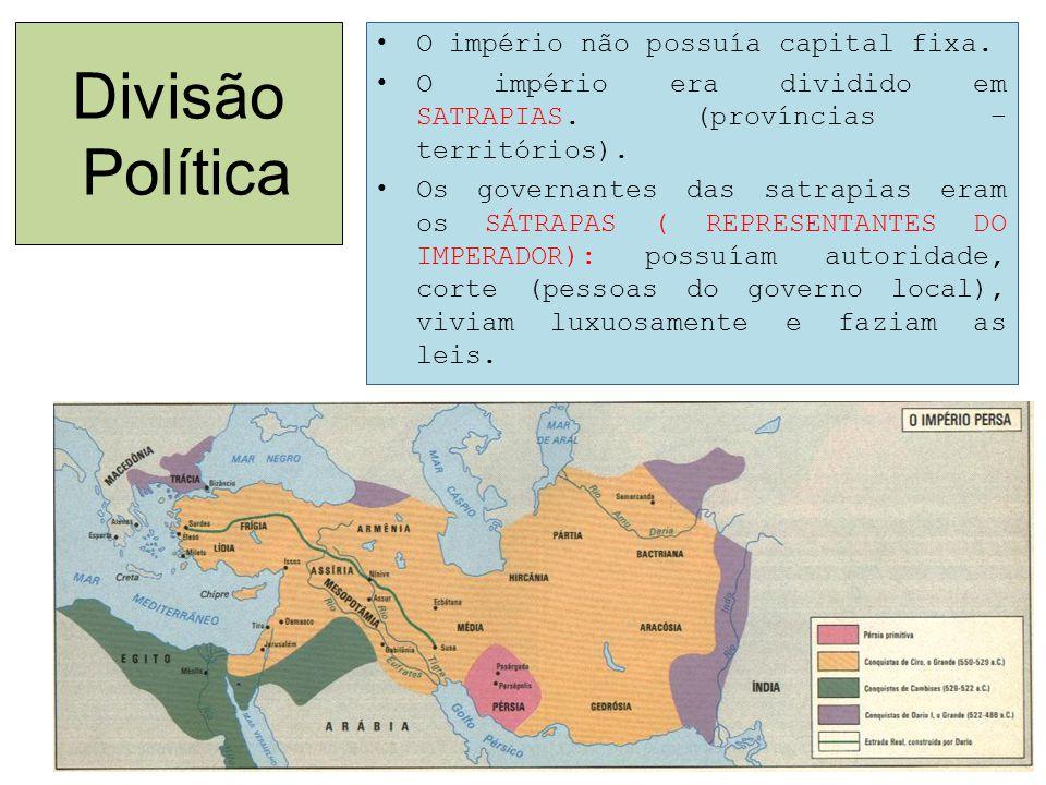 Divisão Política O império não possuía capital fixa.