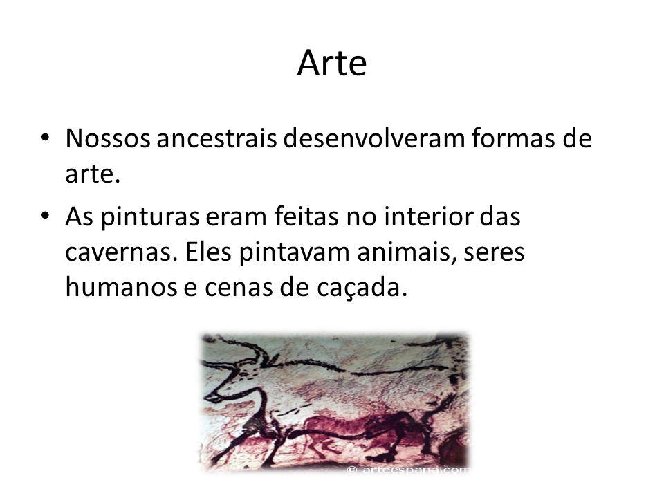 Arte Nossos ancestrais desenvolveram formas de arte.