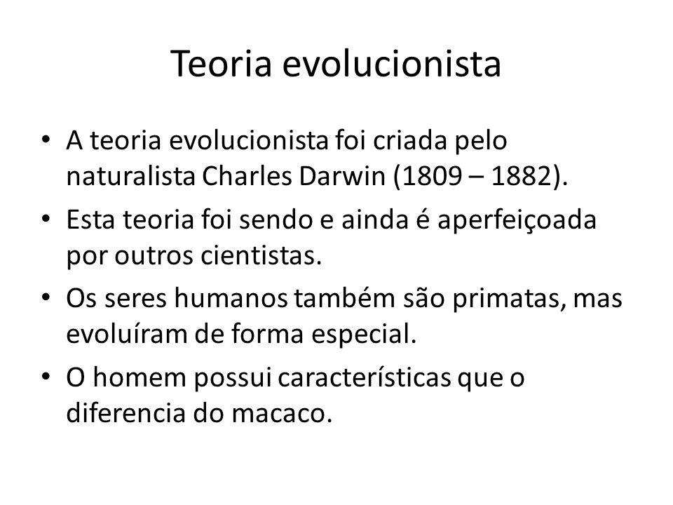 Teoria evolucionista A teoria evolucionista foi criada pelo naturalista Charles Darwin (1809 – 1882).