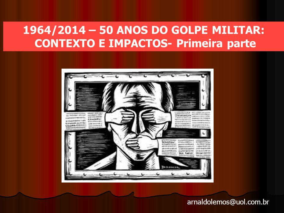 1964/2014 – 50 ANOS DO GOLPE MILITAR: