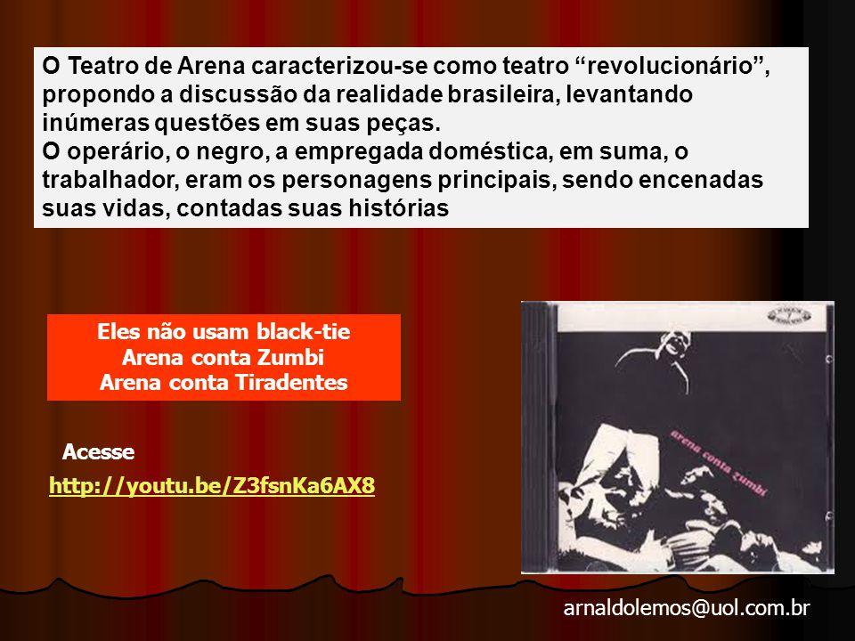 Eles não usam black-tie Arena conta Tiradentes