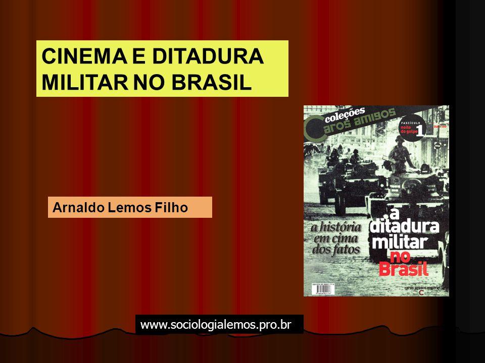 CINEMA E DITADURA MILITAR NO BRASIL