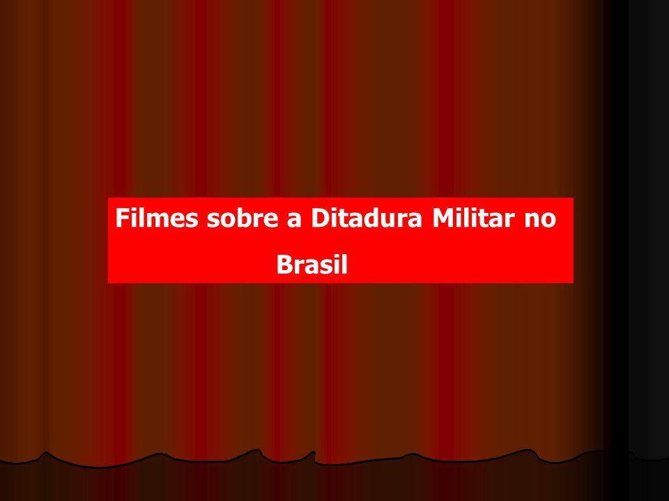 Filmes sobre a Ditadura Militar no