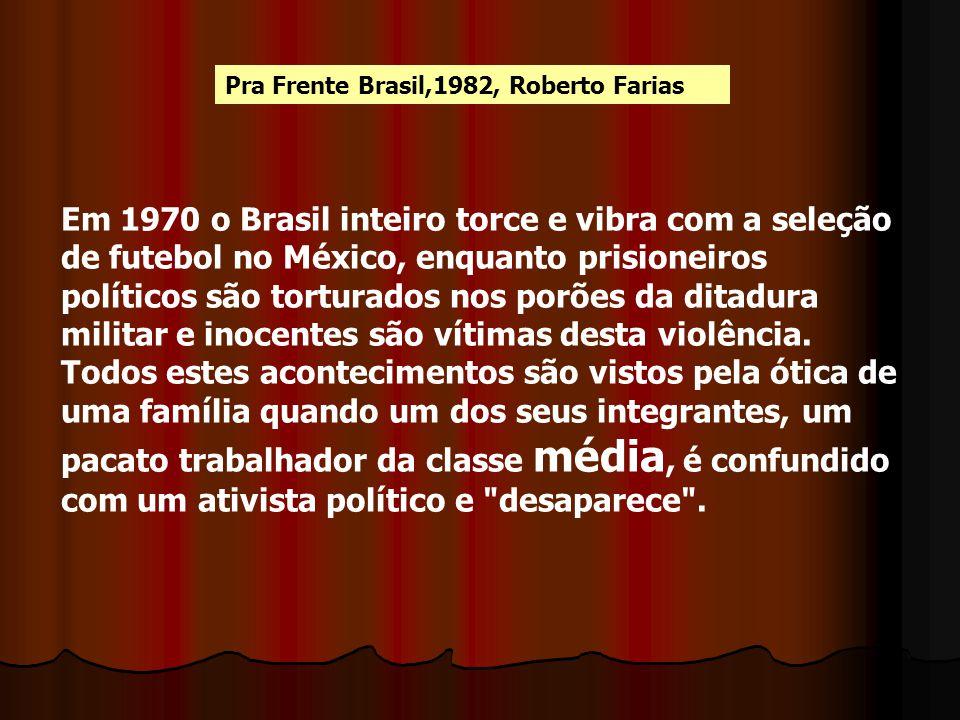 Pra Frente Brasil,1982, Roberto Farias