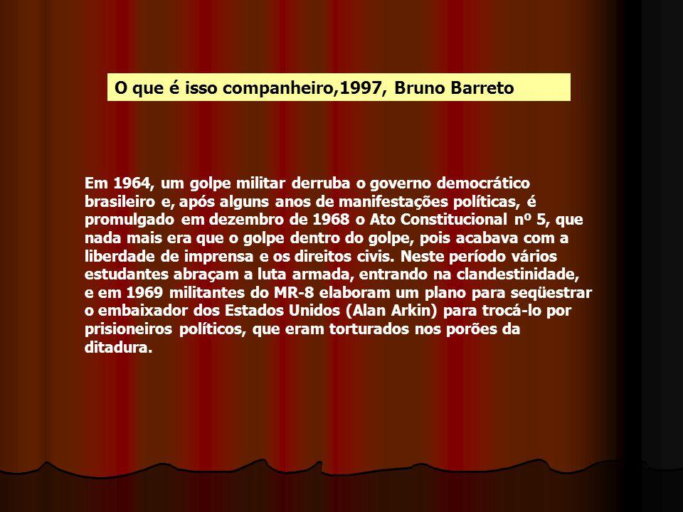O que é isso companheiro,1997, Bruno Barreto