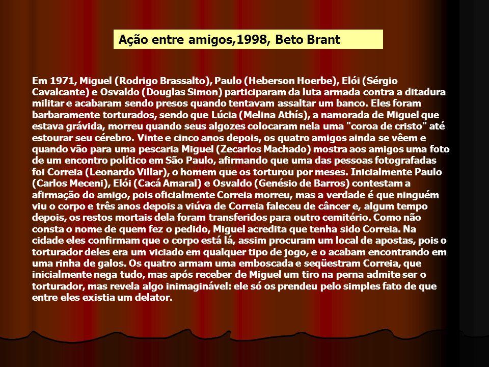 Ação entre amigos,1998, Beto Brant
