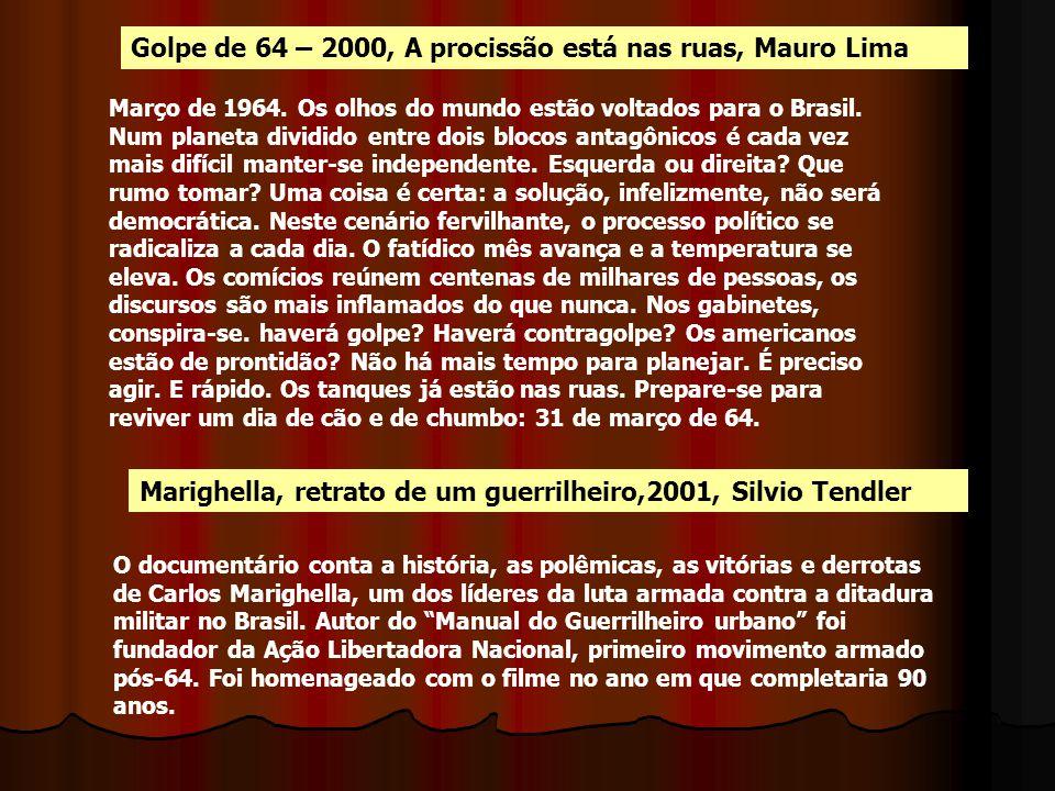 Golpe de 64 – 2000, A procissão está nas ruas, Mauro Lima