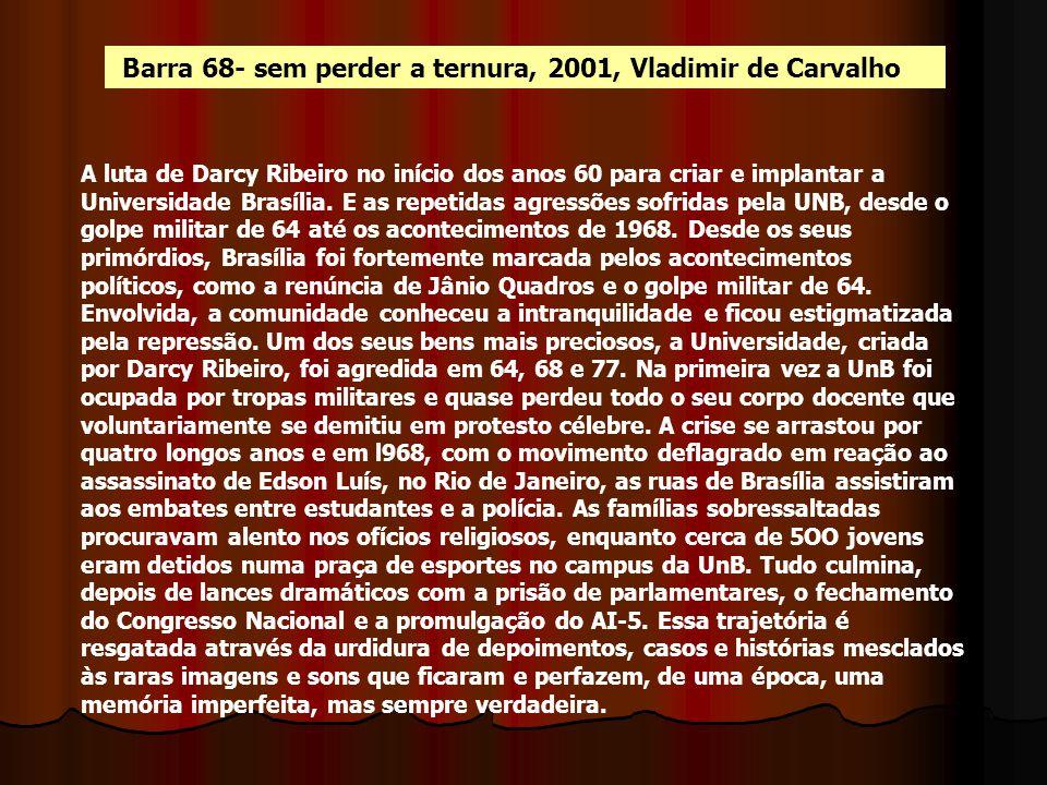 Barra 68- sem perder a ternura, 2001, Vladimir de Carvalho