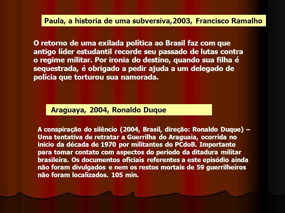 Paula, a historia de uma subversiva,2003, Francisco Ramalho