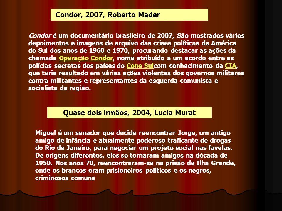 Quase dois irmãos, 2004, Lucia Murat
