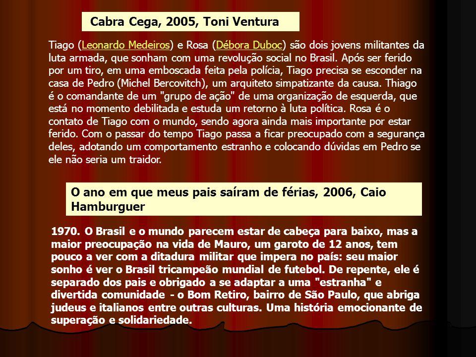 Cabra Cega, 2005, Toni Ventura