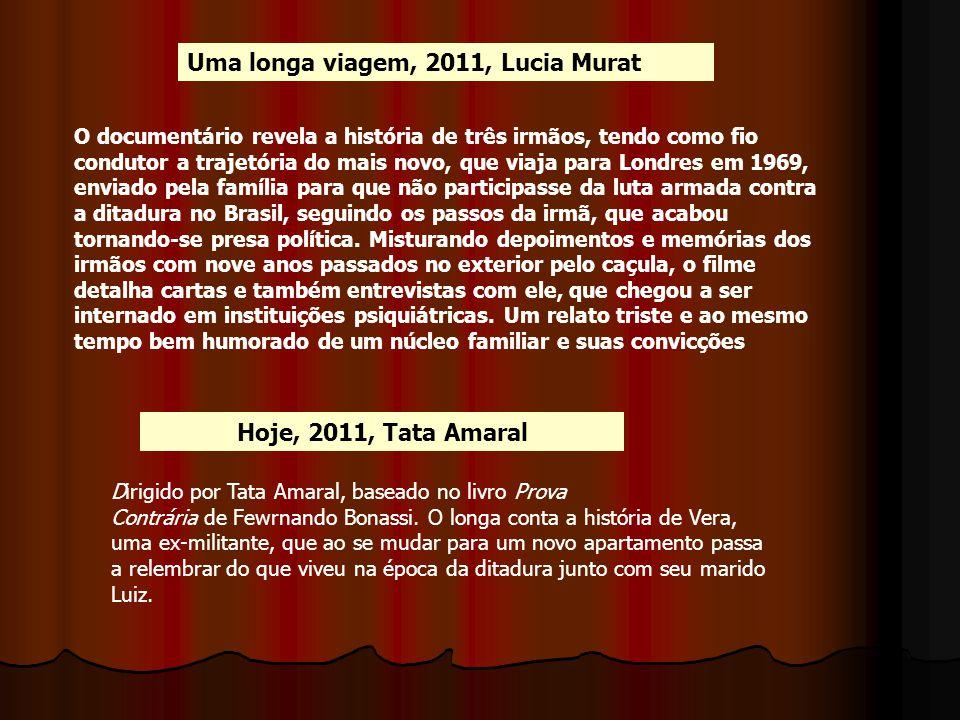 Uma longa viagem, 2011, Lucia Murat