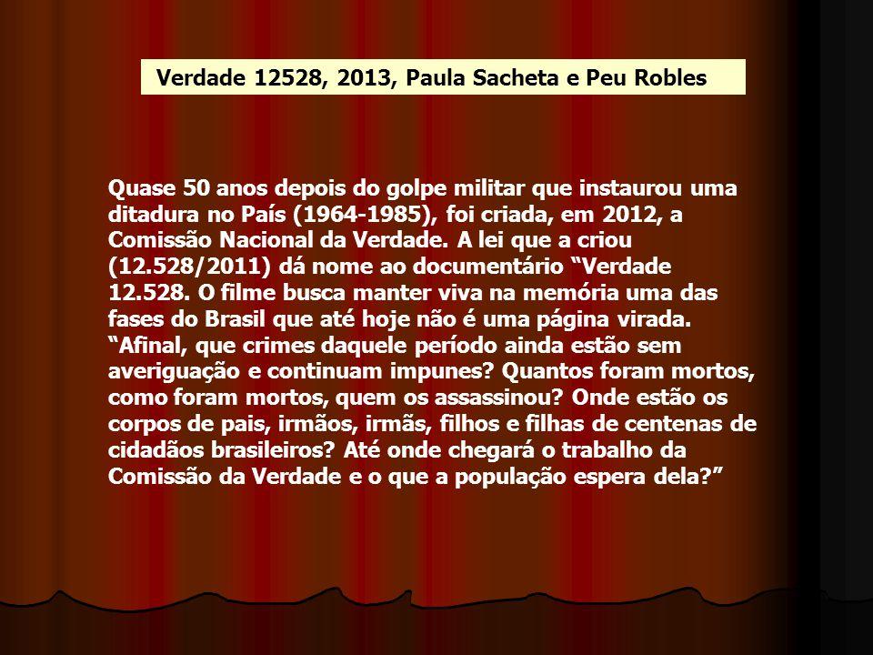 Verdade 12528, 2013, Paula Sacheta e Peu Robles