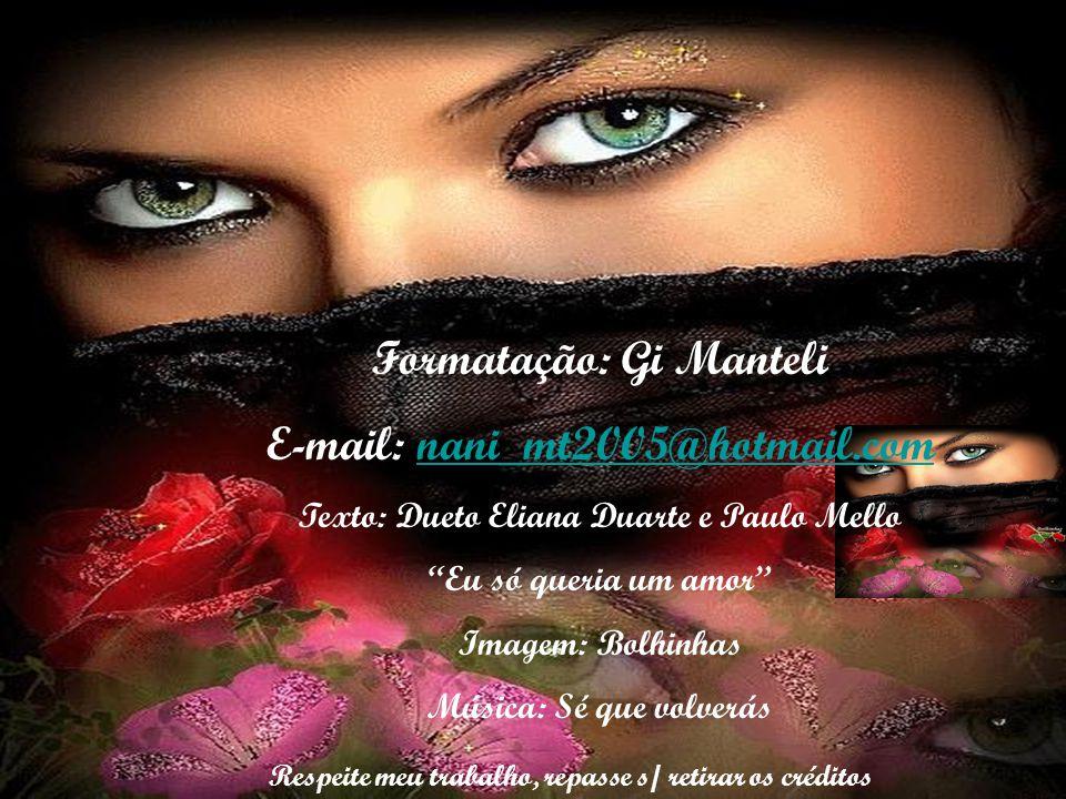 Formatação: Gi Manteli E-mail: nani_mt2005@hotmail.com