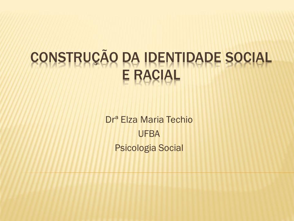 Construção da identidade SOCIAL E racial