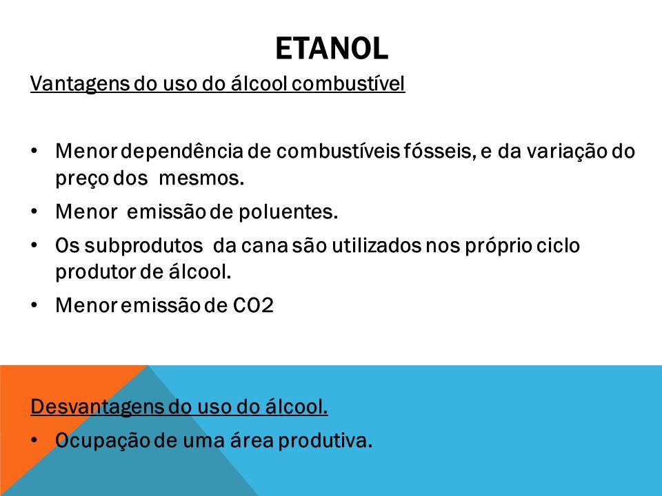 etanol Vantagens do uso do álcool combustível