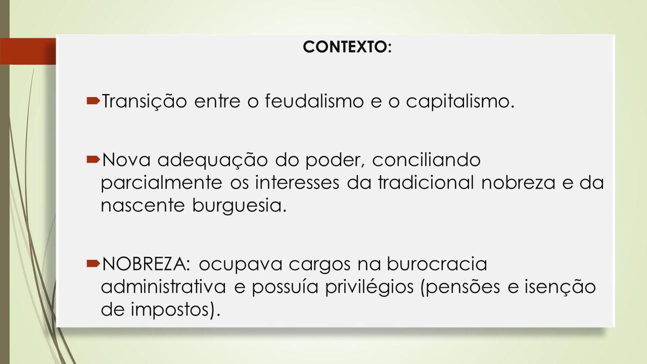 Transição entre o feudalismo e o capitalismo.