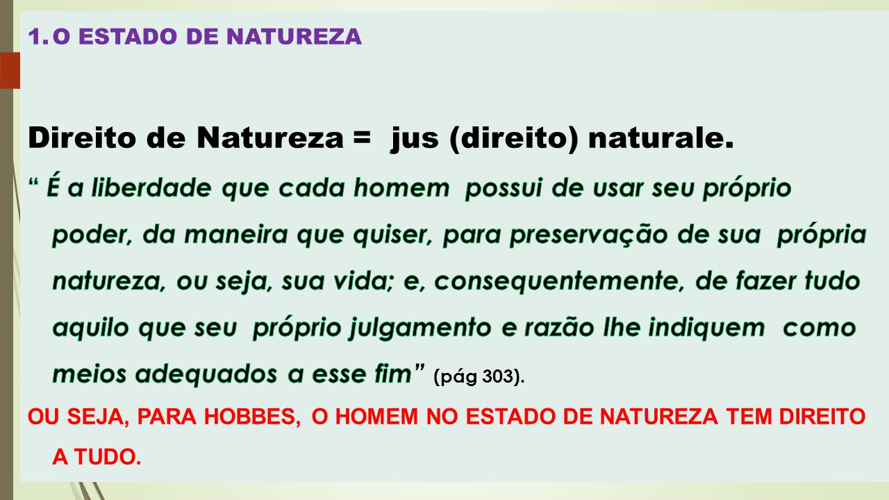 Direito de Natureza = jus (direito) naturale.