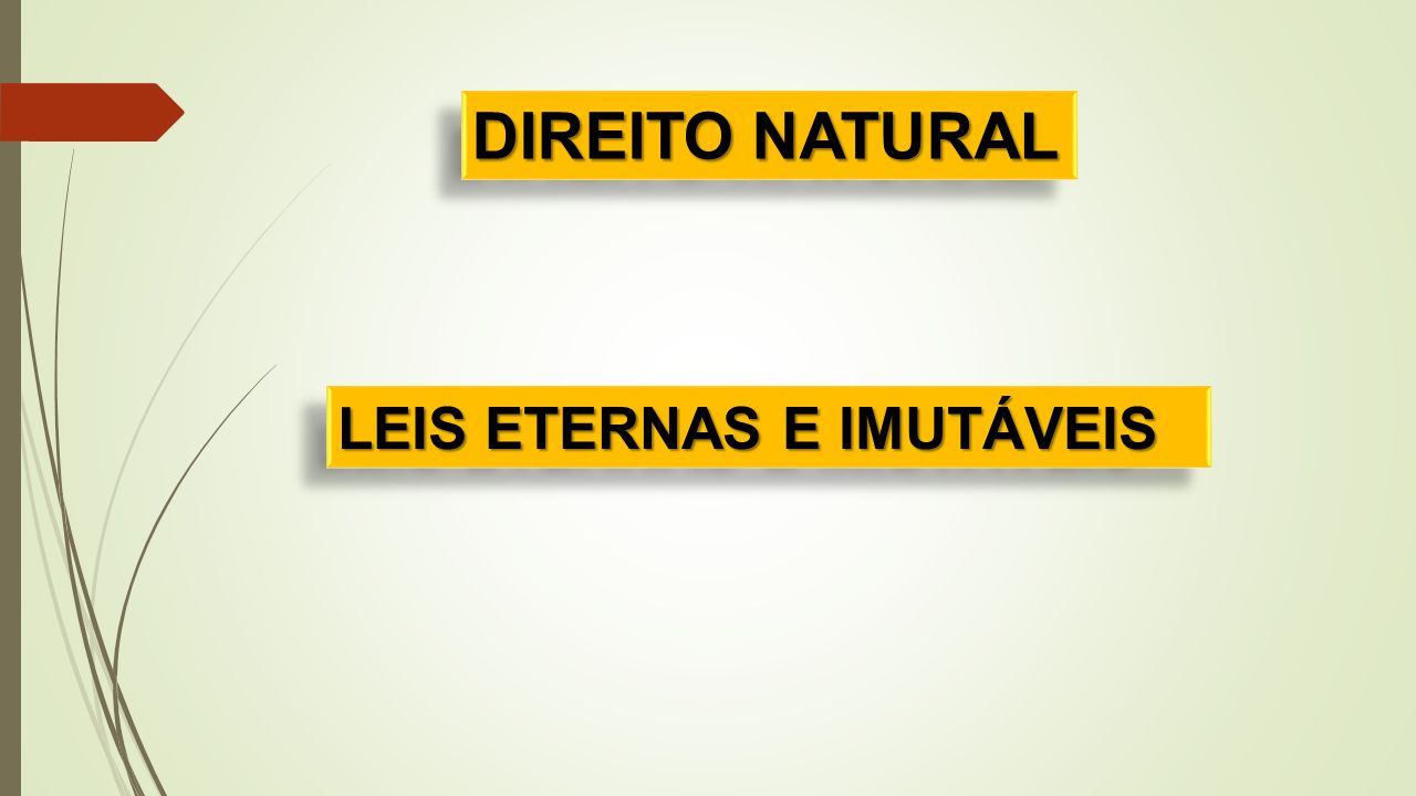 DIREITO NATURAL LEIS ETERNAS E IMUTÁVEIS