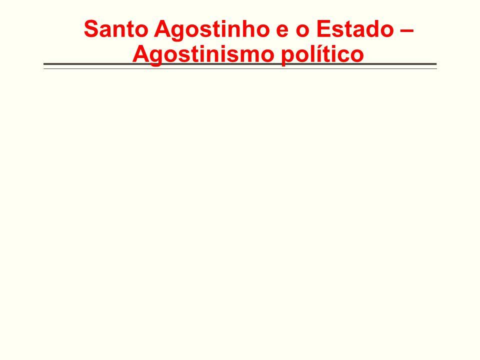 Santo Agostinho e o Estado – Agostinismo político