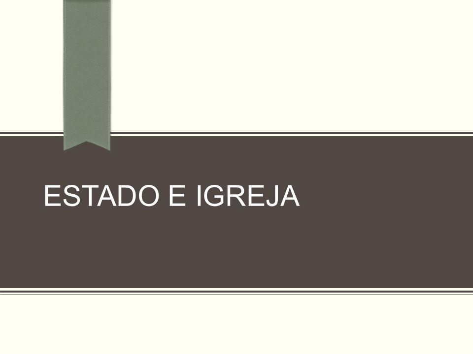 ESTADO E IGREJA