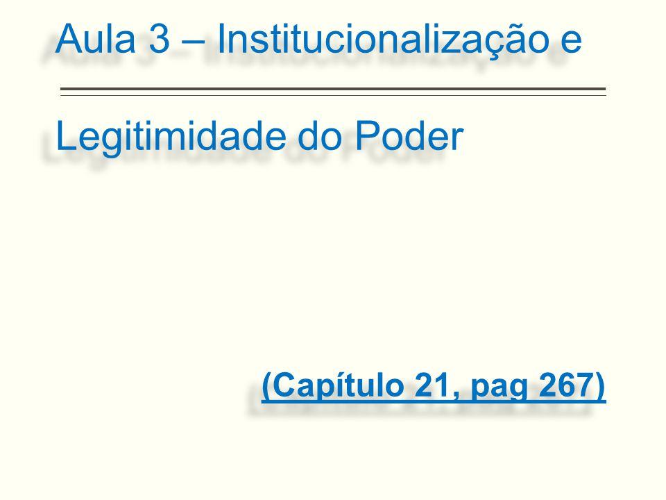 Aula 3 – Institucionalização e Legitimidade do Poder