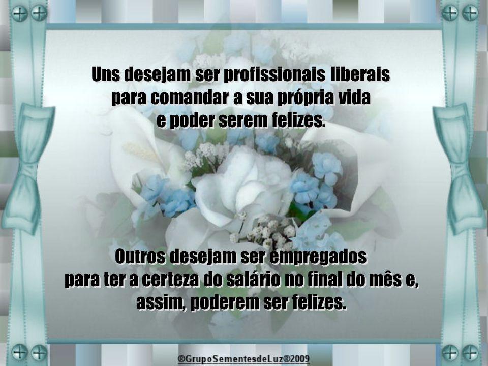 Uns desejam ser profissionais liberais