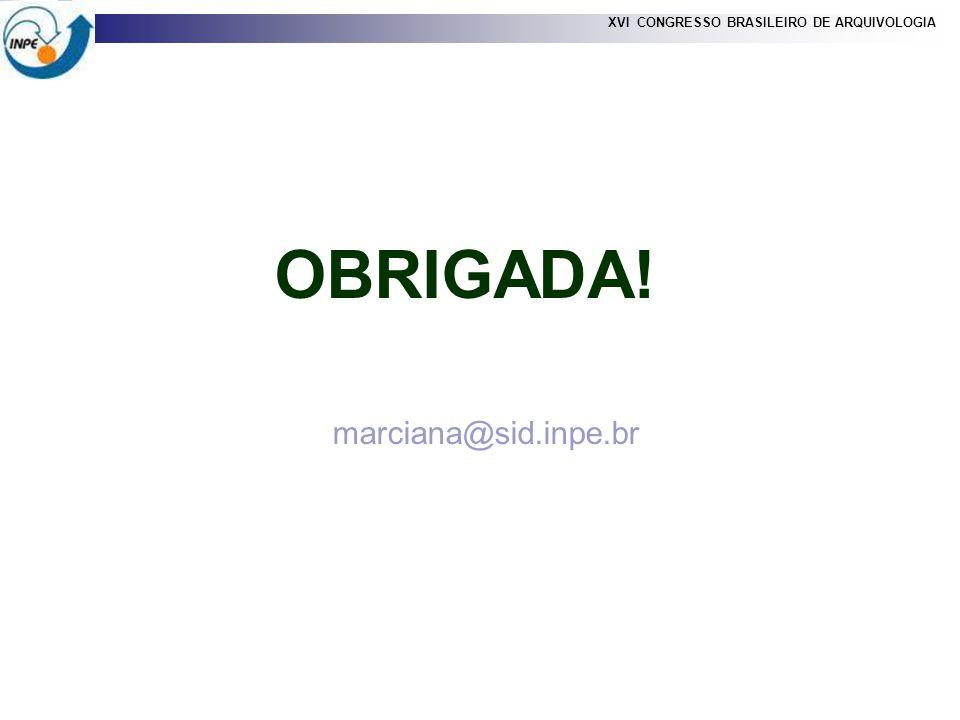 OBRIGADA! marciana@sid.inpe.br 25