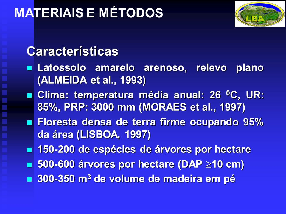 MATERIAIS E MÉTODOS Características