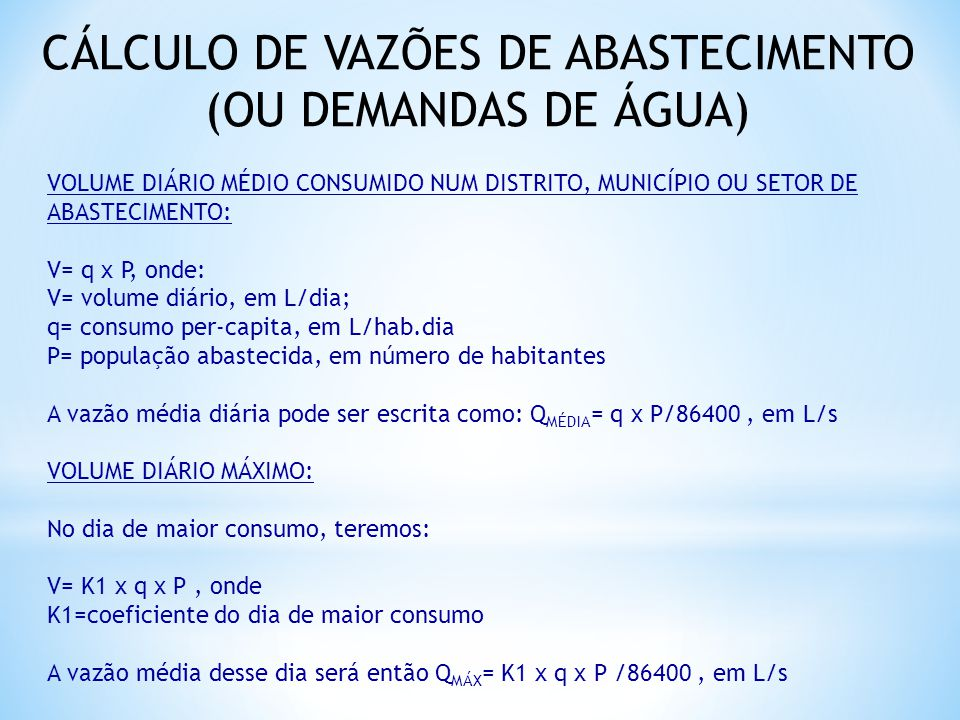 CÁLCULO DE VAZÕES DE ABASTECIMENTO (OU DEMANDAS DE ÁGUA)