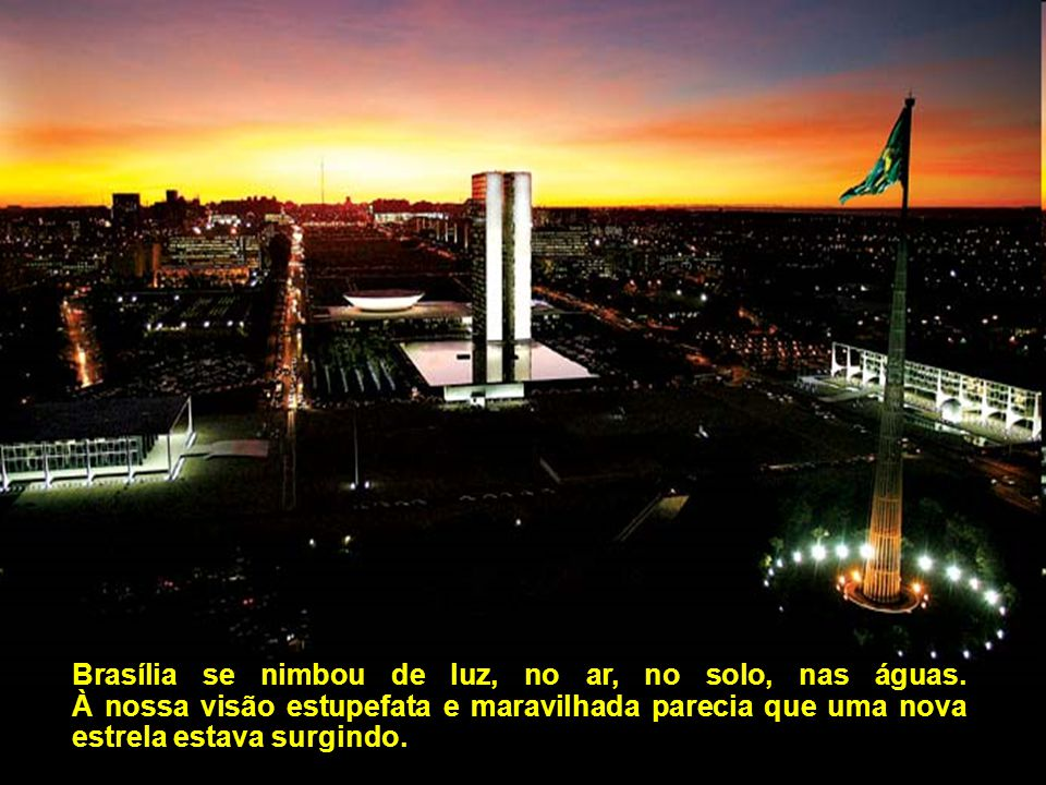 Brasília se nimbou de luz, no ar, no solo, nas águas