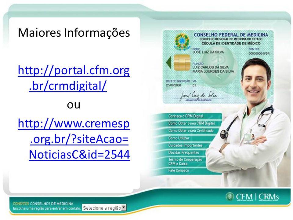 Maiores Informações http://portal. cfm. org