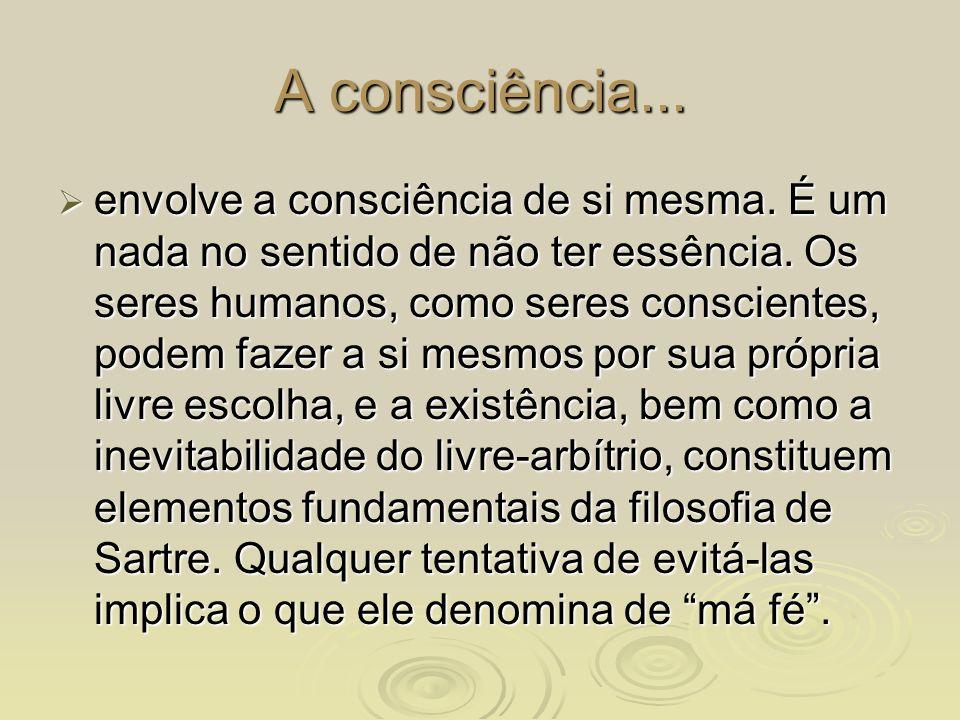 A consciência...