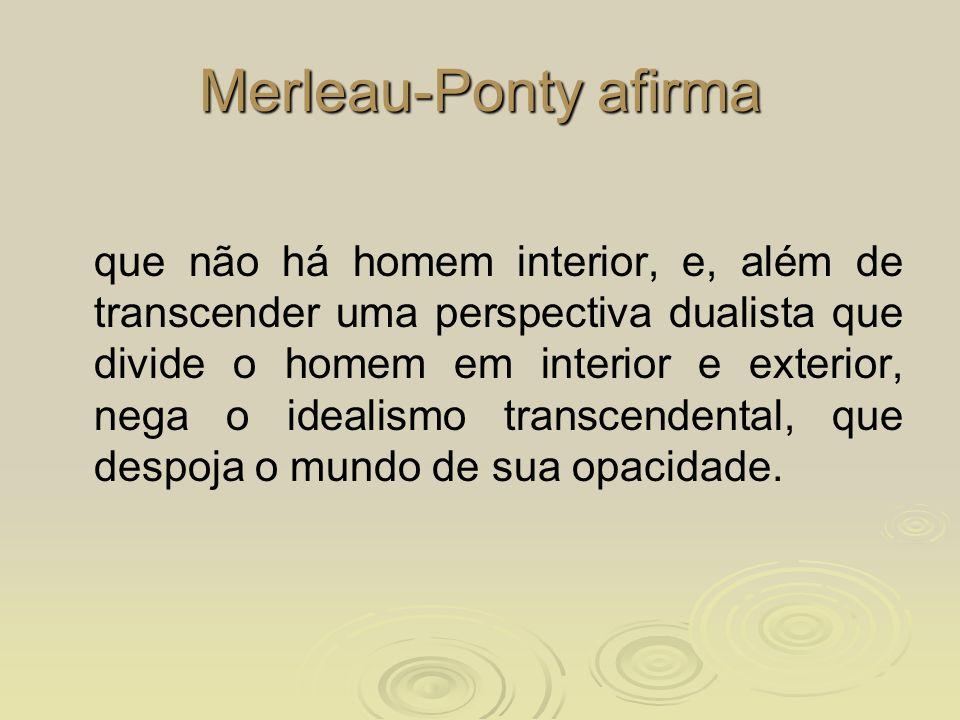 Merleau-Ponty afirma