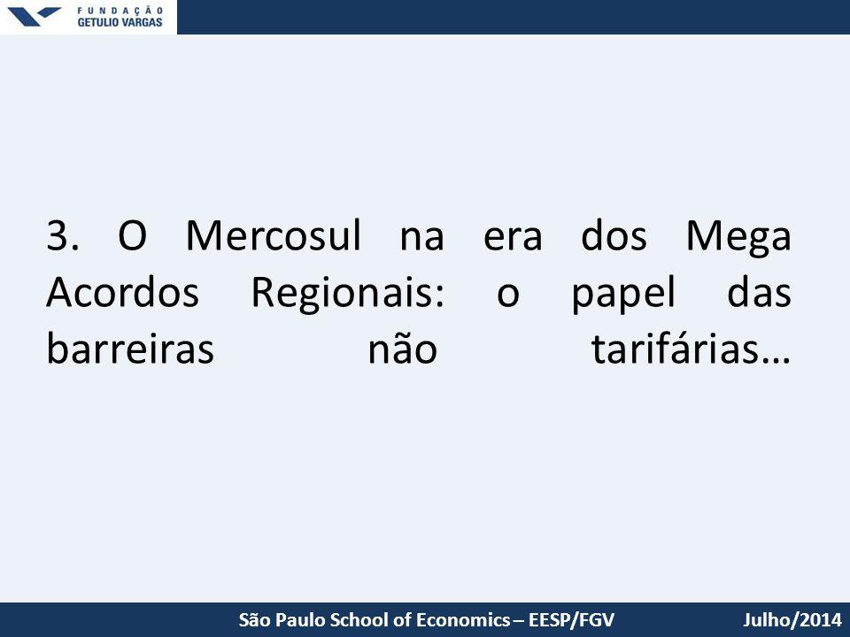 3. O Mercosul na era dos Mega Acordos Regionais: o papel das barreiras não tarifárias…