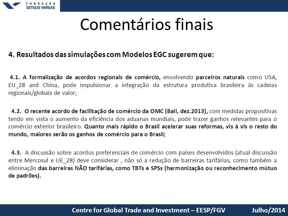 Comentários finais 4. Resultados das simulações com Modelos EGC sugerem que: