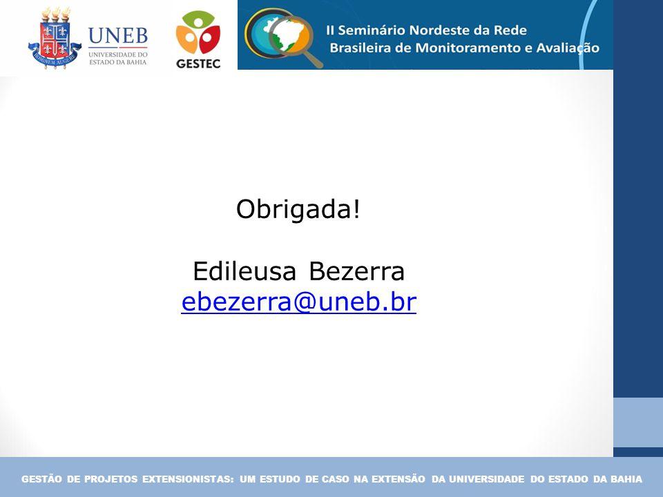 Obrigada! Edileusa Bezerra ebezerra@uneb.br