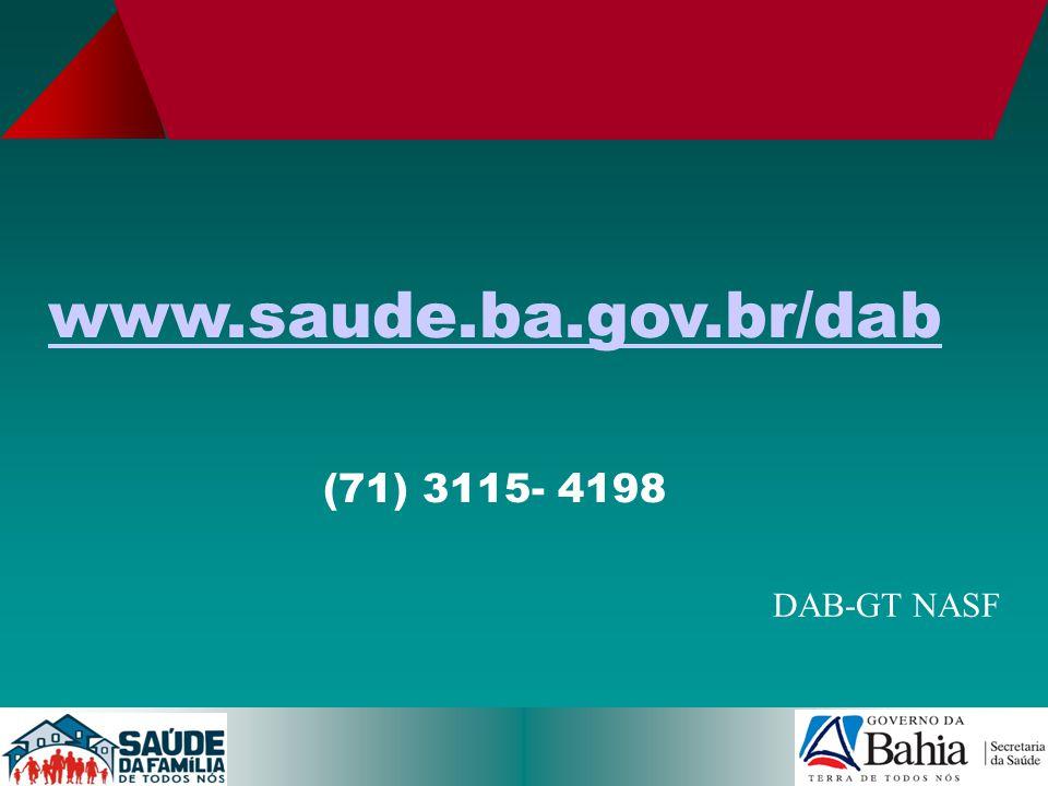 www.saude.ba.gov.br/dab (71) 3115- 4198 DAB-GT NASF 8 8