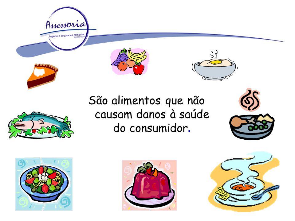 São alimentos que não causam danos à saúde do consumidor.
