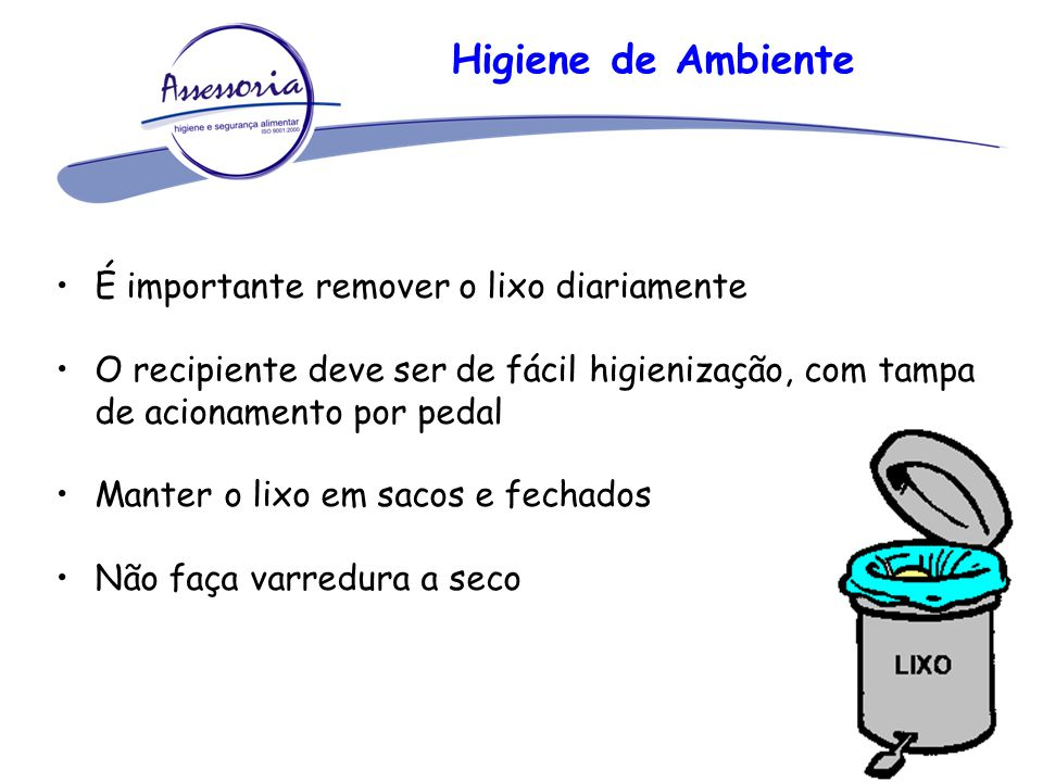 Higiene de Ambiente É importante remover o lixo diariamente