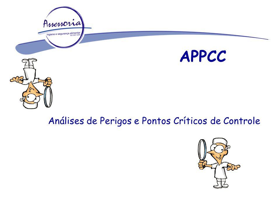 APPCC Análises de Perigos e Pontos Críticos de Controle