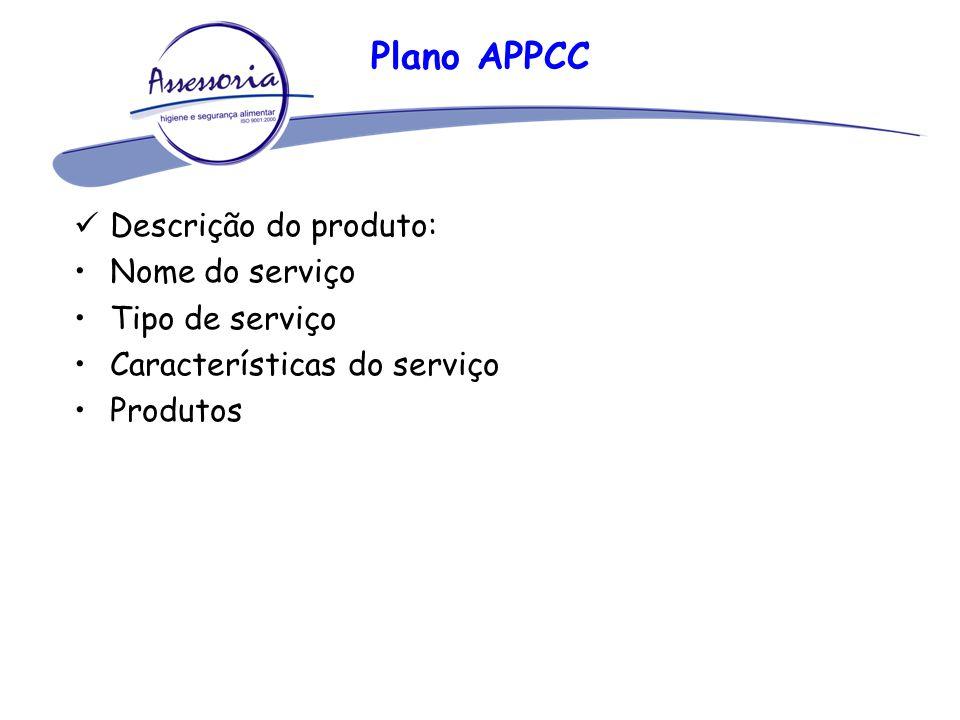 Plano APPCC Descrição do produto: Nome do serviço Tipo de serviço