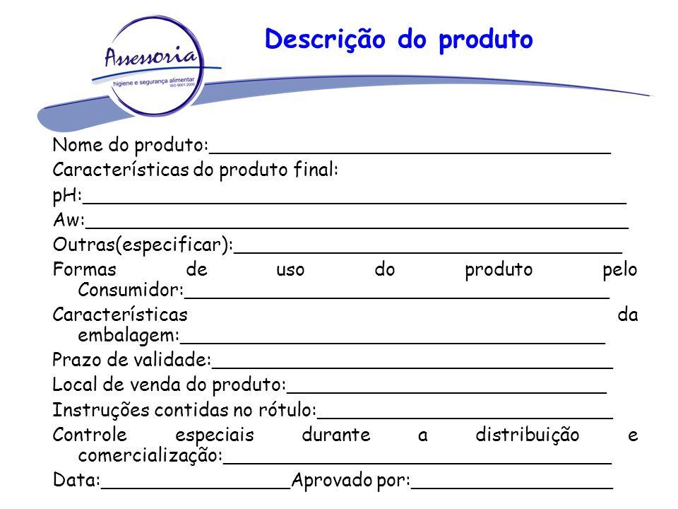 Descrição do produto Nome do produto:__________________________________. Características do produto final: