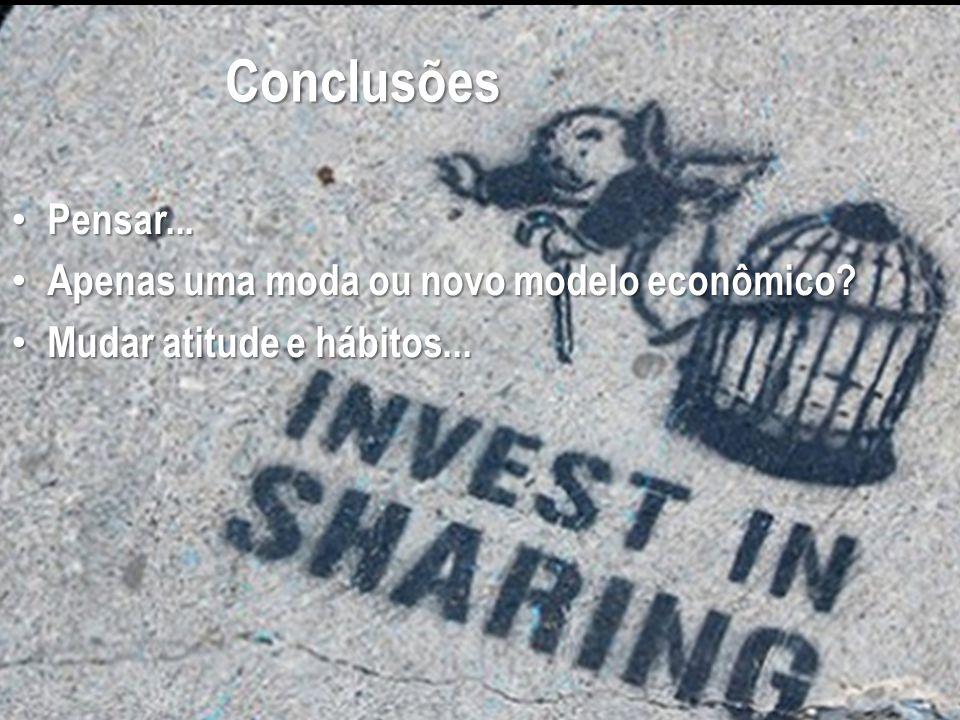 Conclusões Pensar... Apenas uma moda ou novo modelo econômico