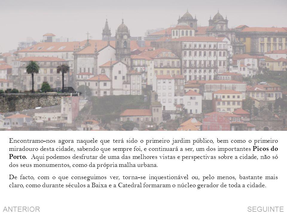 Encontramo-nos agora naquele que terá sido o primeiro jardim público, bem como o primeiro miradouro desta cidade, sabendo que sempre foi, e continuará a ser, um dos importantes Picos do Porto. Aqui podemos desfrutar de uma das melhores vistas e perspectivas sobre a cidade, não só dos seus monumentos, como da própria malha urbana.