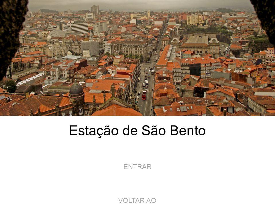 Estação de São Bento ENTRAR VOLTAR AO MENU