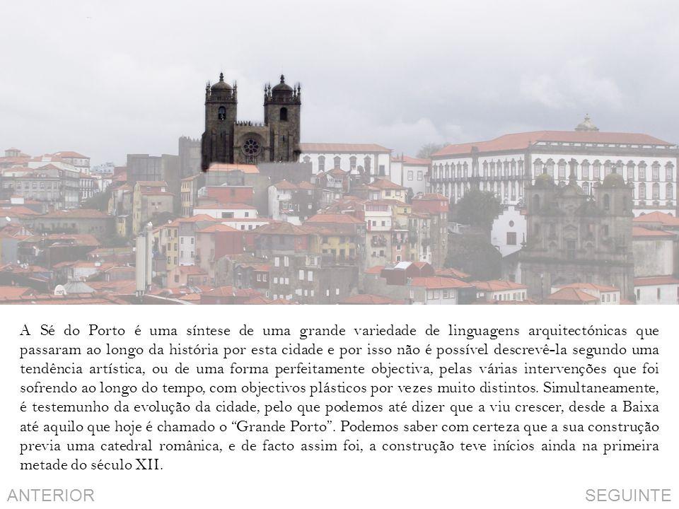 A Sé do Porto é uma síntese de uma grande variedade de linguagens arquitectónicas que passaram ao longo da história por esta cidade e por isso não é possível descrevê-la segundo uma tendência artística, ou de uma forma perfeitamente objectiva, pelas várias intervenções que foi sofrendo ao longo do tempo, com objectivos plásticos por vezes muito distintos. Simultaneamente, é testemunho da evolução da cidade, pelo que podemos até dizer que a viu crescer, desde a Baixa até aquilo que hoje é chamado o Grande Porto . Podemos saber com certeza que a sua construção previa uma catedral românica, e de facto assim foi, a construção teve inícios ainda na primeira metade do século XII.