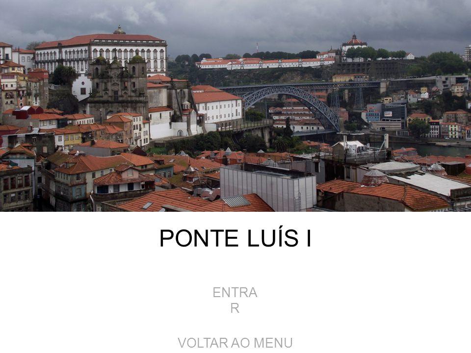 PONTE LUÍS I ENTRAR VOLTAR AO MENU
