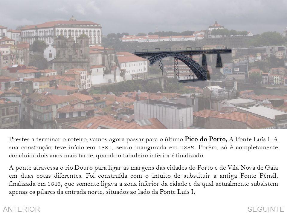 Prestes a terminar o roteiro, vamos agora passar para o último Pico do Porto, A Ponte Luís I. A sua construção teve início em 1881, sendo inaugurada em 1886. Porém, só é completamente concluída dois anos mais tarde, quando o tabuleiro inferior é finalizado.